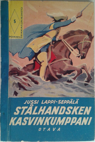 Lappi-Seppälä Jussi: Stålhandsken kasvinkumppani -historiallinen kertomus