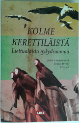 Lehtonen Jussi & Hytti Jukka (toim.): Kolme kerettiläistä -liettualaista nykydraamaa