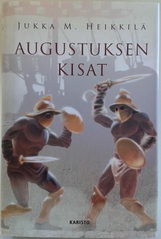 Heikkilä, Jukka M.: Augustuksen kisat