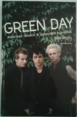 Myers, Ben: Green Day - Amerikan idiootit & uuspunkin kukoistus