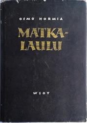 Hormia, Osmo: Matkalaulu - runoja