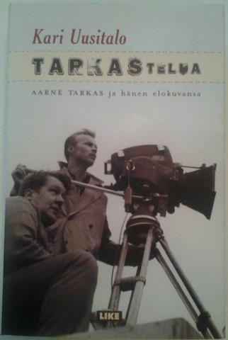 Uusitalo, Kari: Tarkastelua - Aarne Tarkas ja hänen elokuvansa