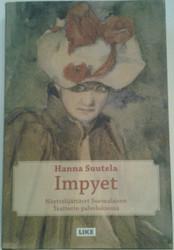 Suutela, Hanna: Impyet - Näyttelijättäret  Suomalaisen Teatterin palveluksessa