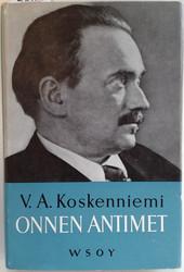 Koskenniemi, V. A.: Onnen antimet
