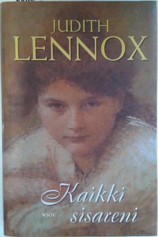 Lennox, Judith: Kaikki sisareni