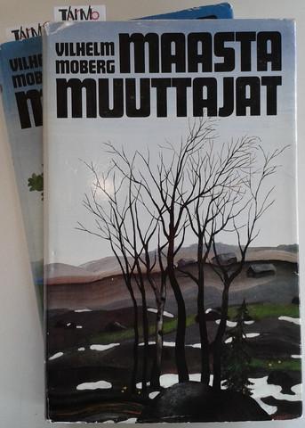 Moberg, Vilhelm: Maastamuuttajat osat I ja II
