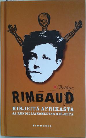Rimbaud, Arthur: Kirjeitä Afrikasta ja runoilijakomeetan kirjeitä