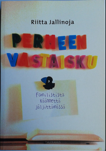 Jallinoja, Riitta: Perheen vastaisku : familistista käännettä jäljittämässä