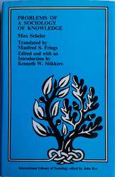 Scheler, Max: Problems of a sociology of knowledge