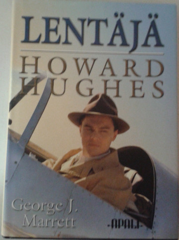 Marrett, George J.: Lentäjä : Howard Hughes