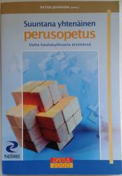 Johnson, Peter (toim.): Suuntana yhtenäinen perusopetus? : uutta koulukulttuuria etsimässä