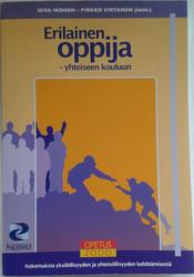 Ikonen, Oiva & Virtanen, Pirkko (toim.). Erilainen oppija : yhteiseen kouluun : kokemuksia yksilöllisyyden ja yhteisöllisyyden kehittämisestä