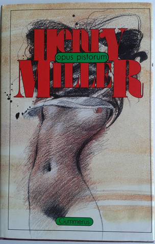 Miller, Henry: Opus pistorum