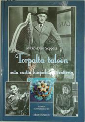 Seppälä, Mikko-Olavi: Torpalta taloon Sata vuotta kuopiolaista teatteria