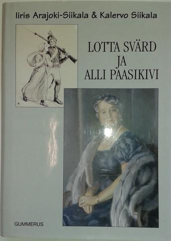 Arajoki-Siikala, Iiris & Siikala, Kalervo: Lotta Svärd ja Alli Paasikivi