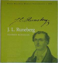 Majamaa Raija, Paulaharju Marjut: J. L. Runeberg - Suomen runoilija