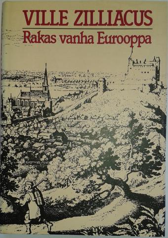 Zilliacus, Ville: Rakas vanha Eurooppa