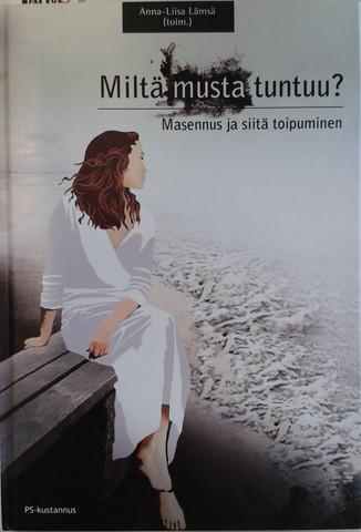 Lämsä, Anna-Liisa (toim.): Miltä musta tuntuu? Masennus ja siitä toipuminen