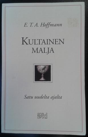 Hoffmann, E. T. A.: Kultainen malja - Satu uudelta ajalta