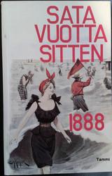 Linnilä, Kai & Utrio, Meri (toim.): Sata vuotta sitten 1888