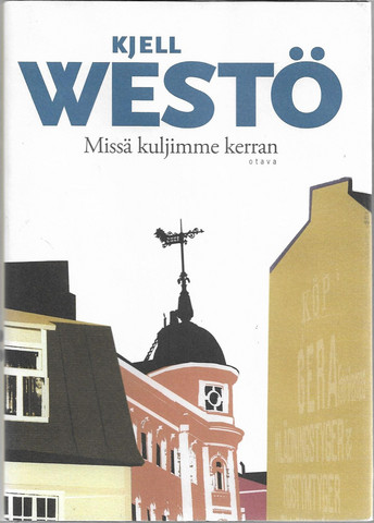 Westö, Kjell: Missä kuljimme kerran