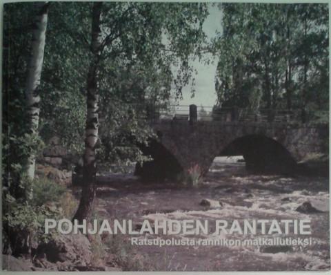 Häyrynen, Maunu & Lähteenmäki, Mikael (toim.): Pohjanlahden rantatie : ratsupolusta rannikon matkailutieksi