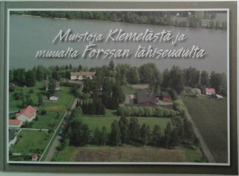 Muistoja Klemelästä ja muualta Forssan lähiseudulta
