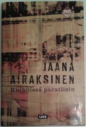 Airaksinen, Jaana: Kätköissä paratiisin