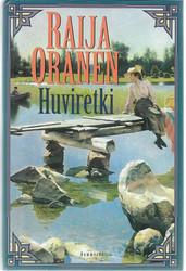 Oranen, Raija: Huviretki : romaani