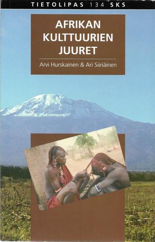 Hurskainen, Arvi & Siiriäinen, Ari: Afrikan kulttuurien juuret