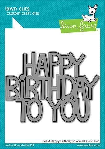 Lawn Fawn - Giant Happy Birthday To You, Stanssi