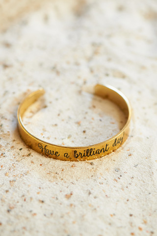 Have a Brilliant Day cut bracelet