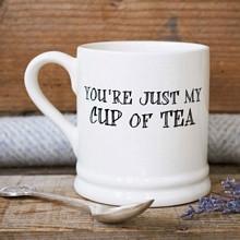 YOU'RE JUST MY CUP OF TEA - PLAIN MUG