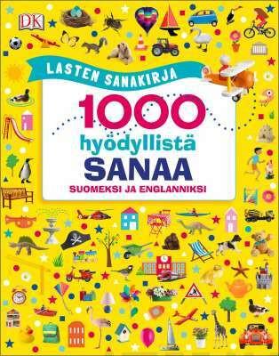 Lasten sanakirja -1000 hyödyllistä sanaa suomeksi ja englanniksi, sid.