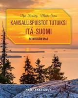 Kansallispuistot tutuiksi, Itä-Suomi