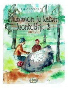 Mummon ja lasten luontokirja - metsä, sid.