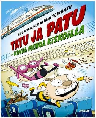 Tatu ja Patu, kovaa menoa kiskoilla