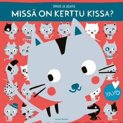 Missä on Kerttu kissa?