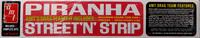 Piranha Street'n' Strip, 1:25