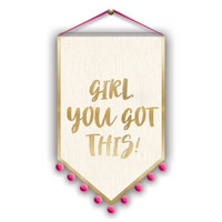 Lady Jayne Banner Decor: You Got This
