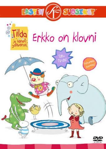 Tilda ja hänen ystävänsä: Erkko on klovni dvd