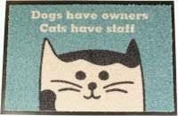 Duvo+ Dogs have owners, Cats have staff -matto