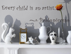 Sisustusteksti Every child is an artist ~Pablo Picasso