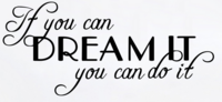 Sisustusteksti If you can DREAM IT you can do it