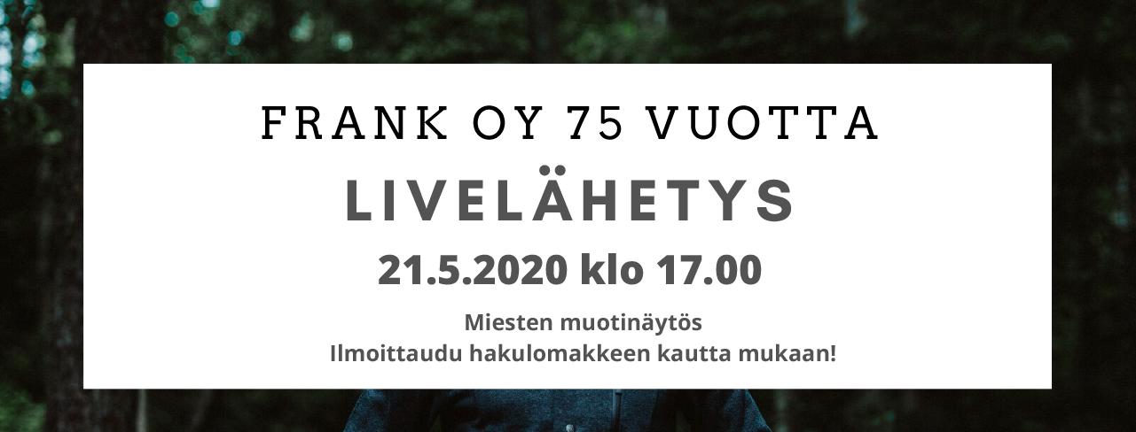 FRANK OY 75 JUHLAVUOSI LIVELÄHETYS!