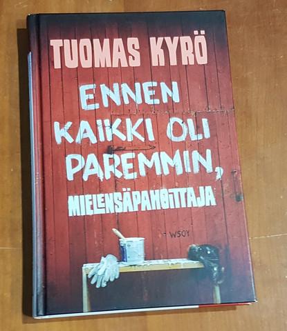 Kirja (Tuomas Kyrö. Ennen kaikki oli paremmin -Mielensäpahoittaja)