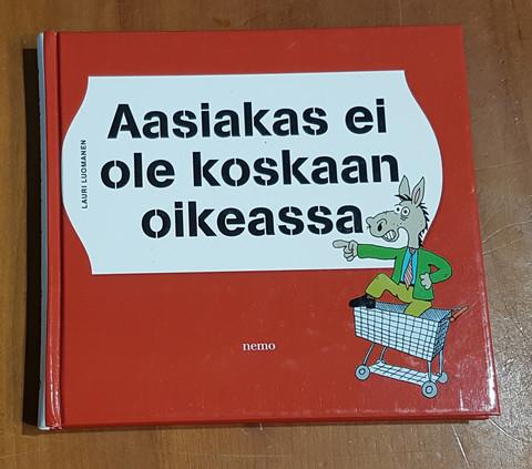 Kirja (Lauri Luomanen - Aasiakas ei ole koskaan oikeassa)