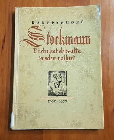 Kierrätyskirja (Birger Damsten - Kauppahuone - Stockmann - Viidenkahdeksatta vuoden vaikeet 1862 - 1937)