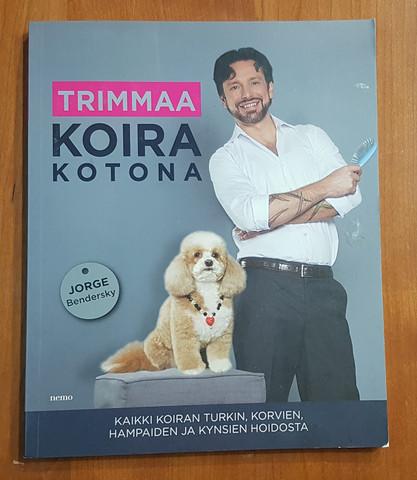 Kirja (Jorge Bendersky - Trimmaa koira kotona)