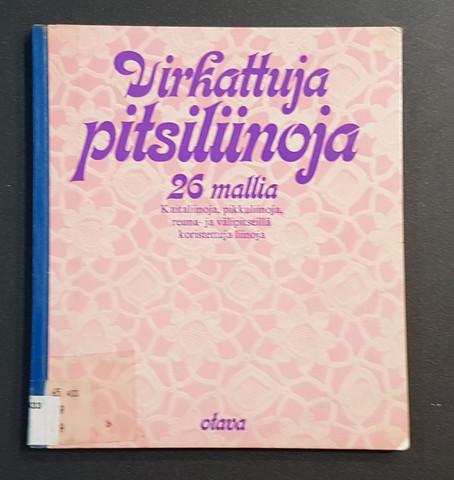 Kierrätyskirja (Virkattuja pitsiliinoja -  26 mallia kaitaliinoja, pikkuliinoja, reuna- ja välipitseillä koristeltuja liinoja)